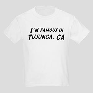 Famous in Tujunga Kids T-Shirt
