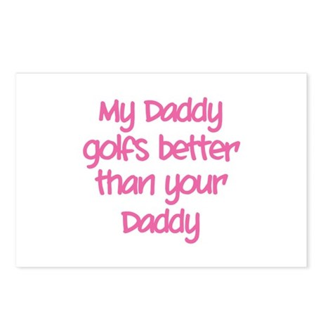My daddy golfs better Postcards (Package of 8)