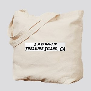 Famous in Treasure Island Tote Bag