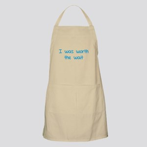 I was worth the wait Apron