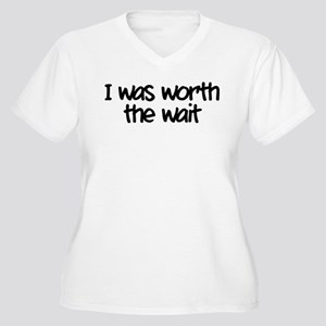I was worth the wait Women's Plus Size V-Neck T-Sh