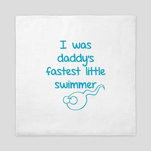 I was daddy's fastest little swimmer Queen Duvet