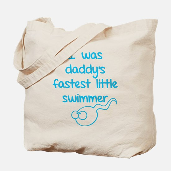 I was daddy's fastest little swimmer Tote Bag