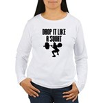 Drop it like a squat Women's Long Sleeve T-Shirt