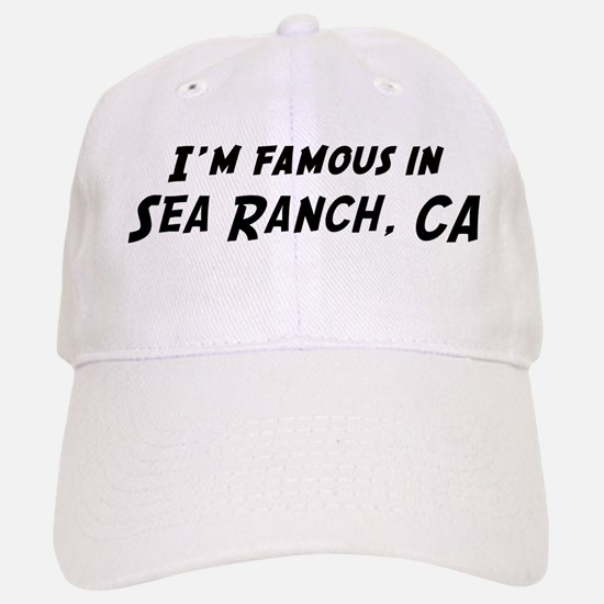Famous in Sea Ranch Baseball Baseball Cap
