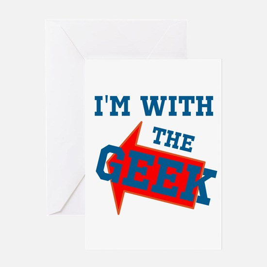 Im With The Geek Greeting Card