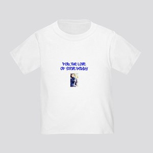 FOR THE LOVE OF STEVE PERRY Toddler T-Shirt