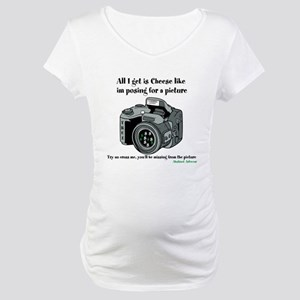 All i get is Cheese Maternity T-Shirt