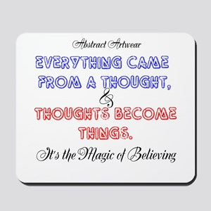 Thoughts become things Mousepad