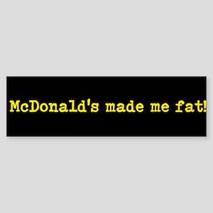 McDonalds made me fat Sticker (Bumper)