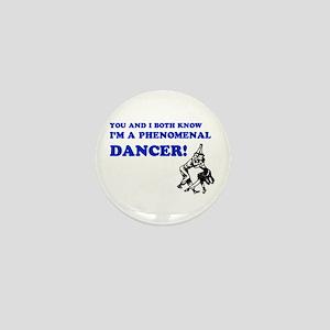 I'm A Phenomenal Dancer Mini Button