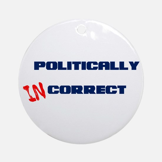 Politically Incorrect Ornament (Round)