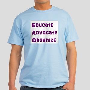 Educate, Advocate, Organize Light T-Shirt
