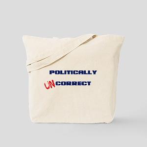 Politically UNcorrect Tote Bag