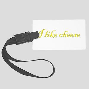 I like cheese Large Luggage Tag