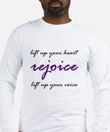 Rejoice! Long Sleeve T-Shirt