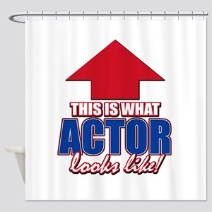 This is what Actor looks like Shower Curtain