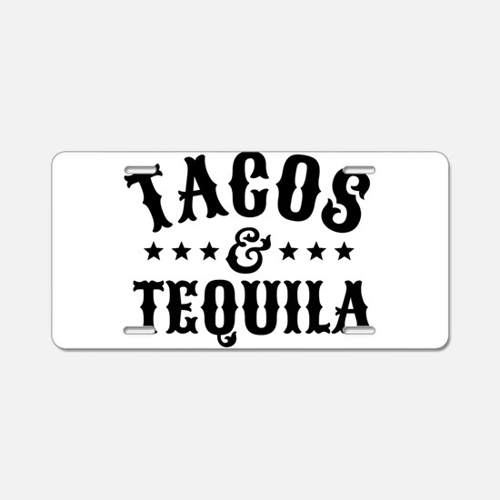 Tacos & Tequila Aluminum License Plate