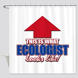 This is what Ecologist looks like Shower Curtain