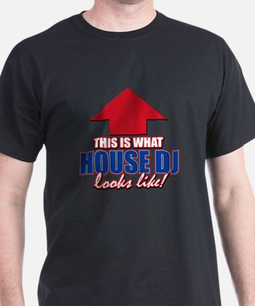 This is what House DJ looks like T-Shirt