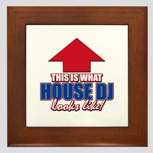 This is what House DJ looks like Framed Tile