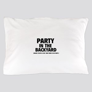 Party In The Backyard Pillow Case