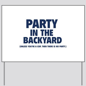 Party In The Backyard Yard Sign