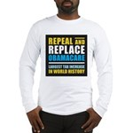 Repeal And Replace Obamacare Long Sleeve T-Shirt