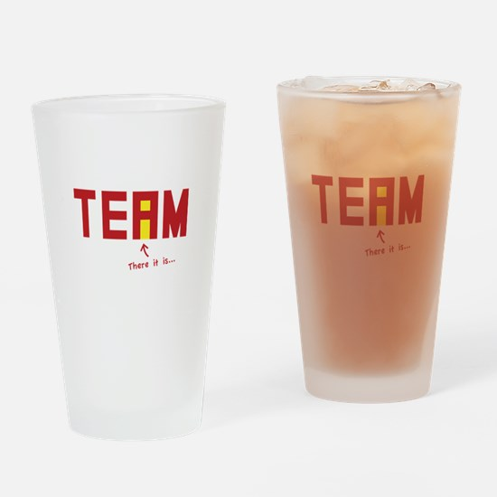 There's an I in TEAM Drinking Glass