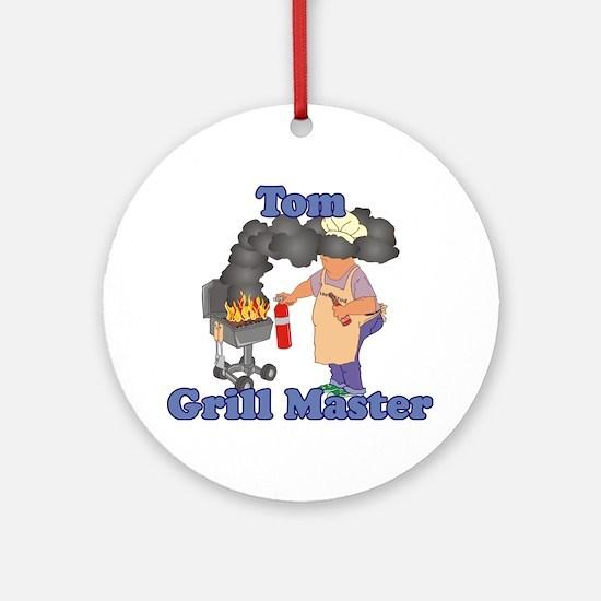 Grill Master Tom Ornament (Round)