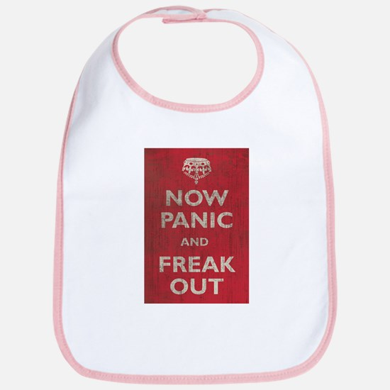 Now Panic And Freak Out Bib