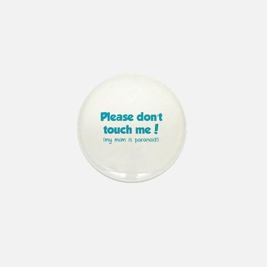 Please don't touch me! Mini Button