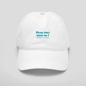 Please don't touch me! Cap