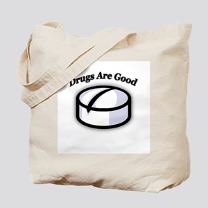 """""""Drugs Are Good"""" Tote Bag"""