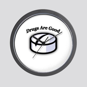"""Drugs Are Good"" Wall Clock"
