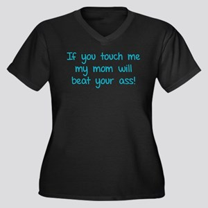 If you touch me my mom will beat your ass! Women's