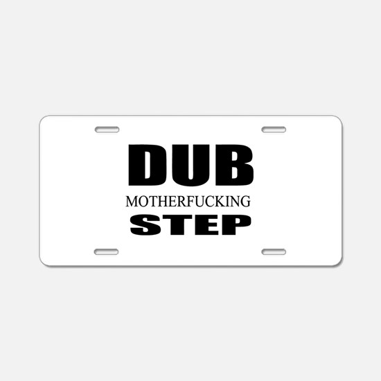 Dub Motherfucking Step Aluminum License Plate