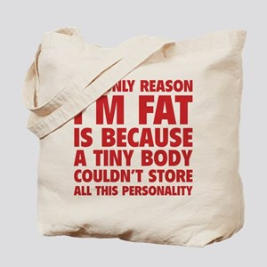 The Only Reason I'm Fat Tote Bag