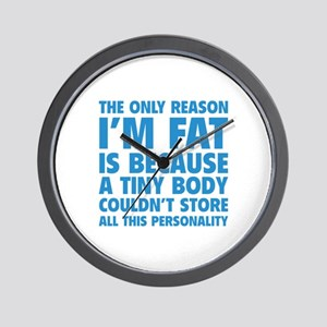 The Only Reason I'm Fat Wall Clock