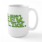 What a Geek Looks Like Large Mug
