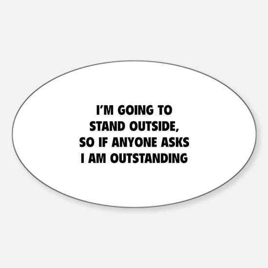 I Am Outstanding Sticker (Oval)