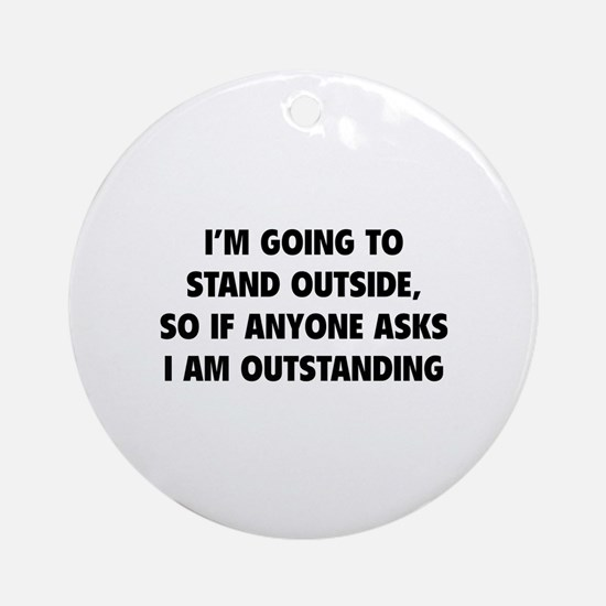 I Am Outstanding Ornament (Round)