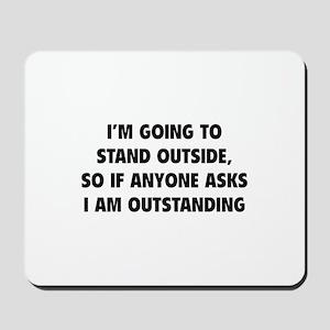 I Am Outstanding Mousepad