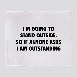 I Am Outstanding Throw Blanket