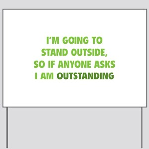 I Am Outstanding Yard Sign