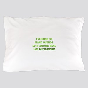 I Am Outstanding Pillow Case