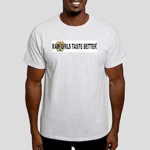 Raw Girls Taste Better Light T-Shirt
