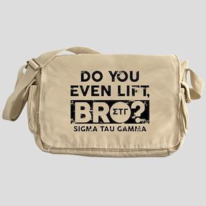 Sigma Tau Gamma Do You Lift Bro Messenger Bag
