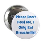 Don't Feed Me - Breastmilk On Button