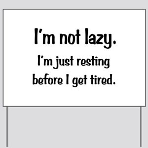 Not Lazy Yard Sign
